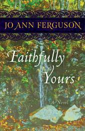 Faithfully Yours: A Novel