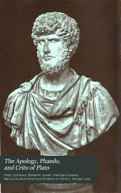 The Apology, Phaedo, and Crito of Plato: Volume 2