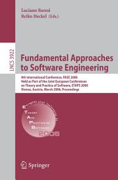 Fundamental Approaches to Software Engineering: 9th International Conference, FASE 2006, Held as Part of the Joint European Conferences on Theory and Practice of Software, ETAPS 2006, Vienna, Austria, March 27-28, 2006, Proceedings