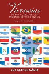 Vivencias: Treinta Y Cinco Años En Misiones No Tradicionales