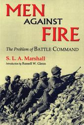 Men Against Fire: The Problem of Battle Command