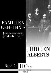 Familiengeheimnis : Eine hanseatische Justiztrilogie - Band 2