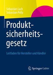 Produktsicherheitsgesetz: Leitfaden für Hersteller und Händler