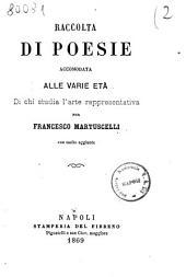 Raccolta di poesie accomodata alle varie età di chi studia l'arte rappresentativa per Francesco Martuscelli