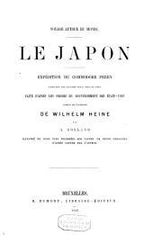 Le Japon : voyage autour du monde : expédition du commodore Perry pendant les années 1853, 1854 et 1855 : faite d'après les ordres du gouvernement des États-Unis