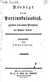 Predigt vom Portiunkulaablaß gehalten von einem Pfarrherrn des Passauer Diöces