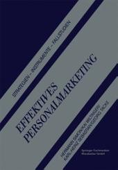 Effektives Personalmarketing: Strategien — Instrumente — Fallstudien