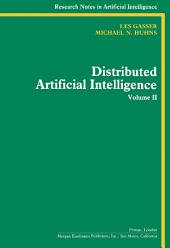 Distributed Artificial Intelligence: Volume 2