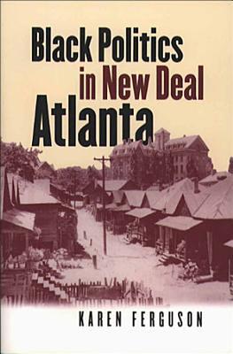 Black Politics in New Deal Atlanta PDF