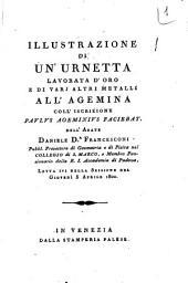 Illustrazione di un'urnetta lavorata d'oro e di varj altri metalli all'agemina coll'iscrizione Paulus ageminus faciebat dell'abate Daniele d.r. Francesconi ..
