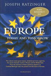 Europe Today and Tomorrow: Addressing the Fundamental Issues