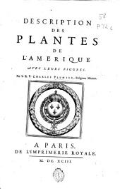 Description des plantes de l'amerique: avec leurs figures