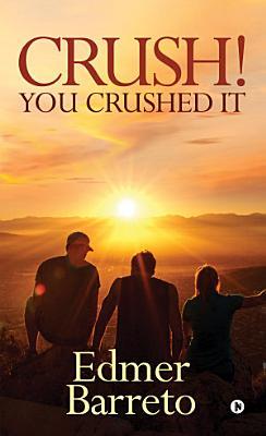 Crush  You Crushed it