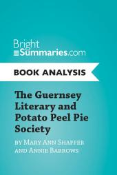 The Guernsey Literary and Potato Peel Pie Society by Mary Ann Shaffer and Annie Barrows (Book Analysis): Complete Summary and Book Analysis