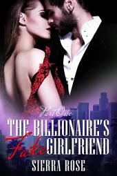 The Billionaire's Fake Girlfriend - Part 1 (A Contemporary Romance)