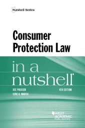 Consumer Protection Law in a Nutshell: Edition 4