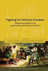 Fighting for Political Freedom: Comparative Studies of the Legal Complex and Political Liberalism