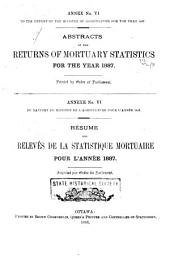 Abstracts of the Returns of Mortuary Statistics (Mortuary Statistics of the Principal Cities and Towns of Canada) for the First Six Months of the Year 1883 (for the Year 1884[-1891]) ... Re Sume Des Releve S de la Statistique Mortuaire, Etc. Eng. & Fr