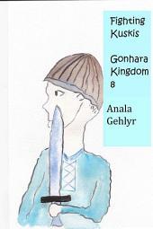 Fighting Kuskis: Gonhara Kingdom 8