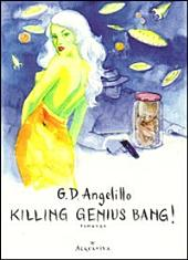 Killing Genius Bang!: romanzo