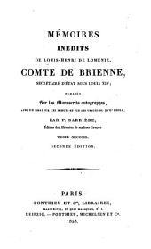Mémoires inédits de Louis-Henri de Loménie, Comte de Brienne, secrétaire d'état sous Louis XIV: Volume 2