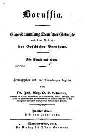 Borussia: Eine Sammlung Deutscher Gedichte aus dem Gebiete der Geschichte Preußens. Für Schule und Haus. Seit dem Jahre 1740. Zweter Theil