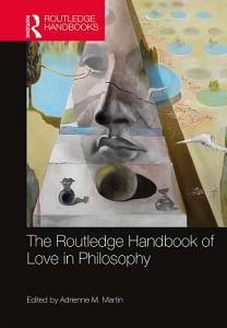 The Routledge Handbook of Love in Philosophy PDF