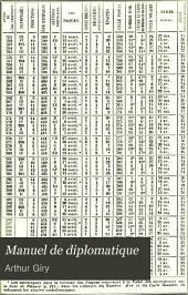 Manuel de diplomatique: Diplomes et chartes. - Chronologie technique. - Éléments critiques et parties constitutives de la teneur des chartes. - Les chancelleries. - Les actes privés, Volume1