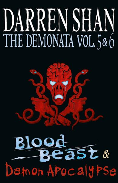 Volumes 5 and 6 - Blood Beast/Demon Apocalypse (The Demonata)