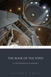 The Book of the Popes: To the Pontificate of Gregory I