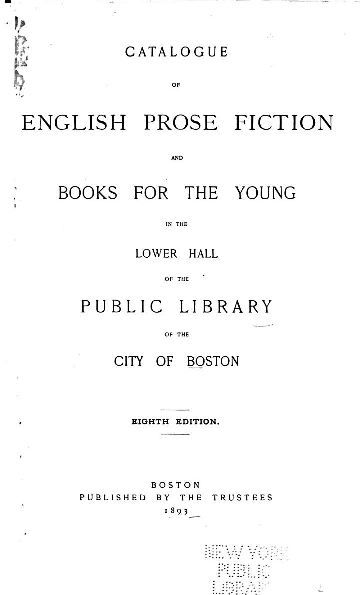 Catalogue of English Prose Fiction and Books for the Young in the Lower Hall of the Public Library of the City of Boston