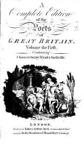 Chaucer.- Surrey.- Wyat.- Sackville.- v. 2. Spenser.- Shakespeare.- Davies.- Hall.- v. 3. Drayton.- Carew.- Suckling.- v. 4. Donne.- Daniel.- Browne.- P. Fletcher.- G. Fletcher.- Jonson.- Drummond.- Crashaw.- Davenant.- v. 5. Milton.- Cowley.- Waller.- Butler.- Denham.- v. 6. Dryden.- Rochester.- Roscommon.- Otway.- Pomfret.- Stepne.- J. philips.- Walsh.- Smith.- Duke.- King.- Sprat.- Halifax.- v. 7. Parnell.-Garth.- Rowe.- Addison.- Hughes.- Sheffield.- Prior.- Congreve.- Blackmore.- Fenton.- Granville.- Yalden.- v. 8. Pope.- Tickell.- Somerville.- Pattison.- Hammond.- Savage.- Hill.- Broome.- Pitt.- Blair.- v. 9. Swift.- Thomson.- Watts.- Hamilton.- A. philips.- G. West.- Collins.- Dyer.- Shenstone.- Mallet.- Akenside.- Harte.- v. 10. Young.- Gray.- R. West.- Lyttleton.- Moore.- Boyse.- Thompson.- Cawthorn.- Churchill.- Falconer.- Lloyd.- Cunningham.- Green.- Cooper.- Goldsmith.- P. Whitehead.- Brown.- Grainger.- Smollett.- Armstrong.- v. 11. Wilkie.- Dodsley.- Smart.- Langhorne.- Bruce.- Chatterton.- Graeme.- Glover.- Shaw.- Lovibond.- Penrose.- Mickle.- Jago.- Scott.- Jonson.- W. Whitehead.- Jenyns.- Loan.- Warton.- Cotton.- Blcklock.-