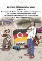 Deutsch T  rkische Rapmusik in Berlin PDF