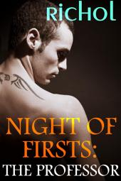 Night of Firsts: The Professor (College First Time Gay Virgin Erotica Sex Stories)
