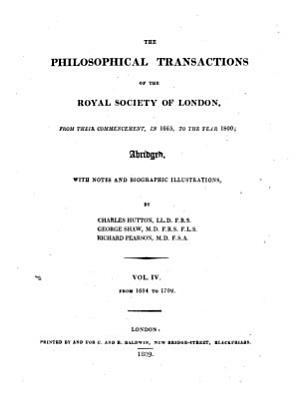 The Philosophical Transactions of the Royal Society of London from Their Commencement  in 1665  to the Year 1800    PDF