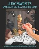 Judy Fawcett s Damsels In Distress Coloring Book PDF