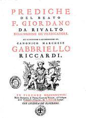 Prediche del beato f. Giordano da Rivalto dell'Ordine de' predicatori ..