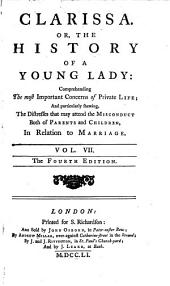 Clarissa: Or, The History of a Young Lady : Comprehending the Most Important Concerns of Private Life : In Eight Volumes : to Each of which is Added a Table of Contents, Volume 7