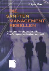 Die sanften Managementrebellen: Wie der Nachwuchs die Chefetagen aufmischen will