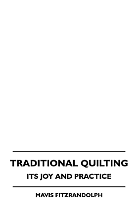 Traditional Quilting   Its Joy and Practice PDF