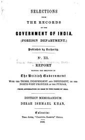 Report Showing the Relations of the British Government with the Tribes, Independent and Dependent, on the North-west Frontier of the Punjab, from Annexation in 1849 to the Close of 1855