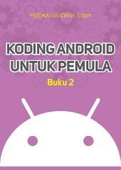 """Koding Android Untuk Pemula (Buku Kedua): Membuat Aplikasi Android """"Nonton, Yuk!"""""""