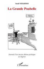 La Grande Poubelle: Journal d'un ancien détenu politique en Algérie