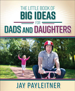 The Little Book of Big Ideas for Dads and Daughters PDF