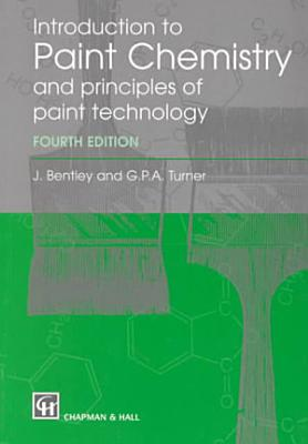 Introduction to Paint Chemistry and principles of paint technology  Fourth Edition PDF