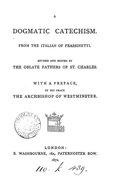 A Dogmatic Catechism From The Ital Ed By The Oblate Fathers Of St Charles