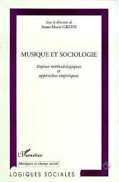 MUSIQUE ET SOCIOLOGIE: Enjeux méthodologiques et approches empiriques