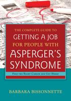 The Complete Guide to Getting a Job for People with Asperger s Syndrome PDF