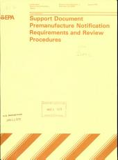 Support Document Premanufacture Notification Requirements and Review Procedures