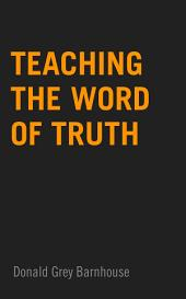 Teaching the Word of Truth